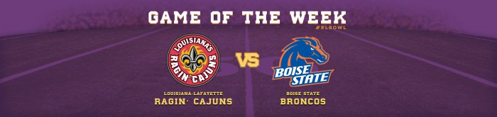 Lafayette and Boise Week 4 GOTW - R+L Carriers New Orleans Bowl